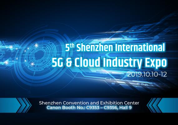 2019 Shenzhen International 5G & Cloud Industry Expo