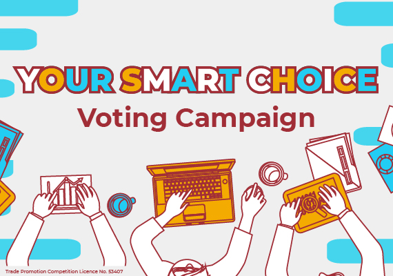 """Your Smart Choice"" Voting Campaign with Lucky Draw"