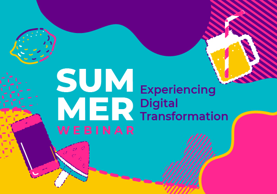 Summer Season – Experiencing Digital Transformation