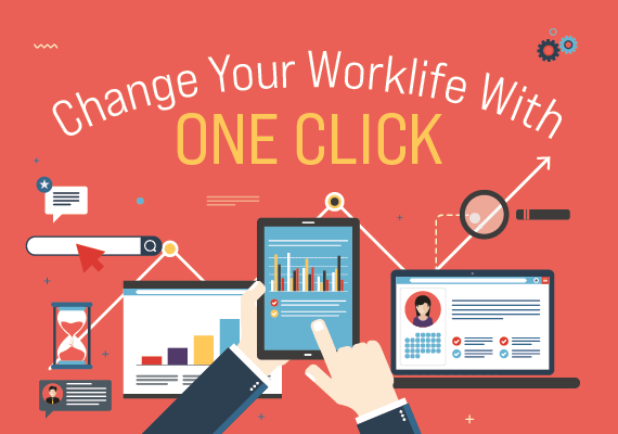 Change Your Work Life With ONE CLICK
